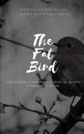 The Fat Bird by Joe King image