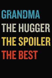 Grandma The Hugger The Spoiler The Best by Just Journaling Notebooks image