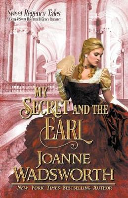 My Secret and the Earl by Joanne Wadsworth image