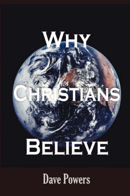 Why Christians Believe by Dave Powers image