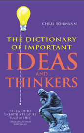 The Dictionary of Important Ideas and Thinkers by Chris Rohmann image