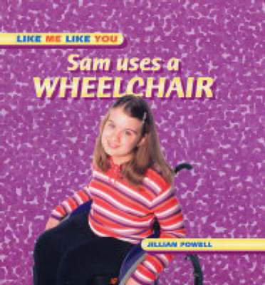 Sam Uses a Wheelchair by Jillian Powell image