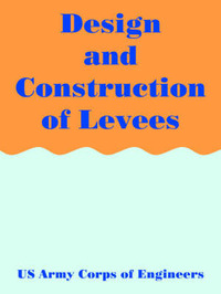 Design and Construction of Levees by U.S. Army Corps of Engineers image