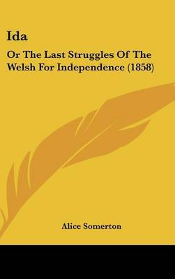 Ida: Or The Last Struggles Of The Welsh For Independence (1858) by Alice Somerton image
