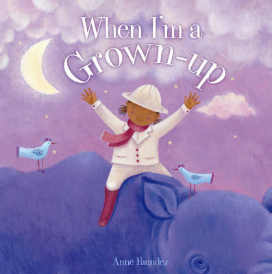 When I'm a Grown-up by Anne Faundez