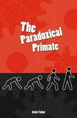 Paradoxical Primate by Colin Talbot