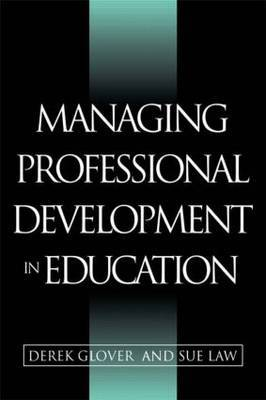 Managing Professional Development in Education by Derek Glover image