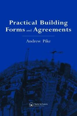 Practical Building Forms and Agreements by Andrew Pike