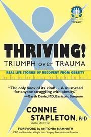 Thriving! Triumph Over Trauma by Connie Stapleton Phd