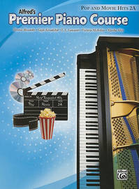 Premier Piano Course Pop and Movie Hits, Bk 2a by Dennis Alexander