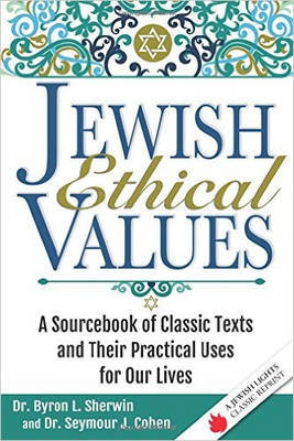 Jewish Ethical Values by Dr. Byron Sherwin