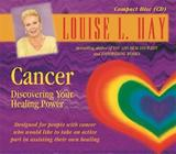 Cancer: Discovering Your Healing Power by Louise L. Hay