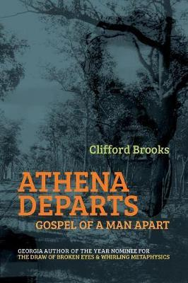 Athena Departs: Gospel of a Man Apart by Clifford Brooks III image