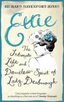 Ettie by Richard Davenport-Hines