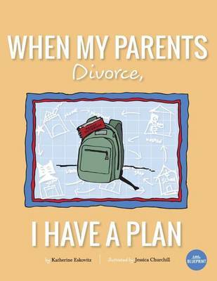 When My Parents Divorce, I Have a Plan by Katherine Eskovitz