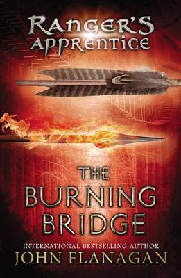 The Burning Bridge: Ranger's Apprentice #2 by John Flanagan