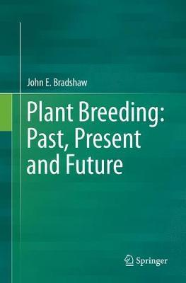 Plant Breeding: Past, Present and Future by John E Bradshaw image
