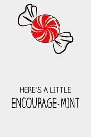 Here's A Little Encourage-Mint by Bronson Summers Journals image