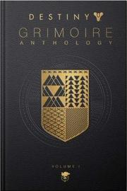 Destiny Grimoire Anthology, Vol I by Bungie, Inc.