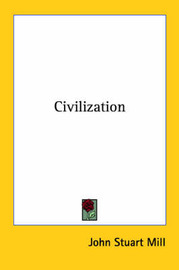 Civilization by John Stuart Mill