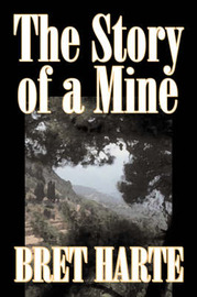 The Story of a Mine by Bret Harte image