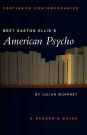 "Bret Easton Ellis' ""American Psycho"" by Julian Murphet image"