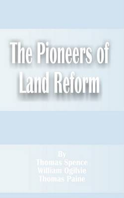 The Pioneers of Land Reform by Thomas Spence (Loyola University) image