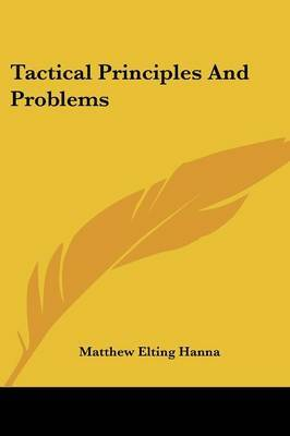 Tactical Principles and Problems by Matthew Elting Hanna image