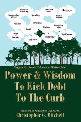 Power and Wisdom to Kick Debt to the Curb by Christopher G. Mitchell