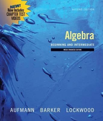 Algebra: Beginning and Intermediate by Richard N Aufmann
