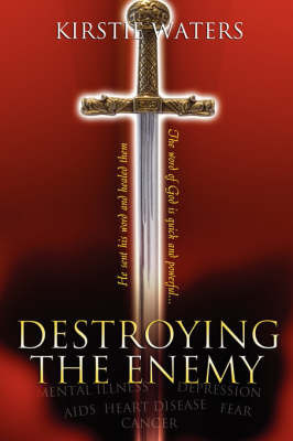 Destroying the Enemy by Kirstie Waters
