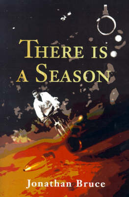 There is a Season by Jonathan Bruce
