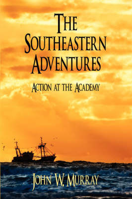 The Southeastern Adventures by John W. Murray