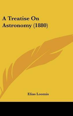 A Treatise on Astronomy (1880) by Elias Loomis