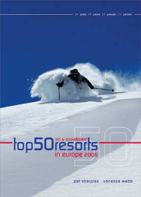 Top 50 Ski Resorts in Europe: 2006 by Pat Sharples