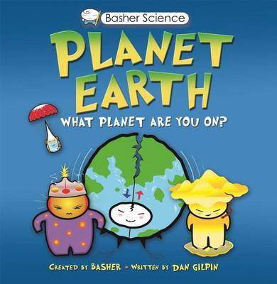 Basher Planet Earth: What Planet Are You On? by Dan Green