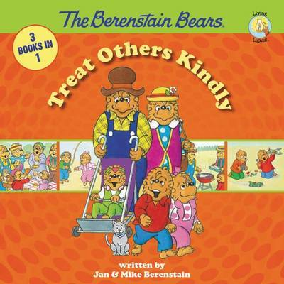 The Berenstain Bears Treat Others Kindly by Jan Berenstain