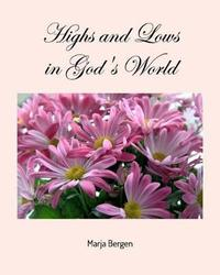 Highs and Lows in God's World by Marja Bergen image