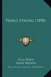 Pearls Strung (1898) by Ella Weed