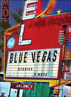 Blue Vegas by P Moss