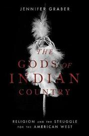 The Gods of Indian Country by Jennifer Graber