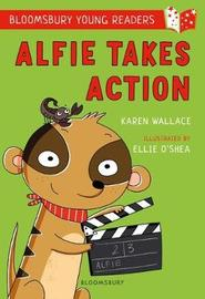 Alfie Takes Action: A Bloomsbury Young Reader by Karen Wallace