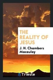 The Reality of Jesus by J H Chambers Macaulay image