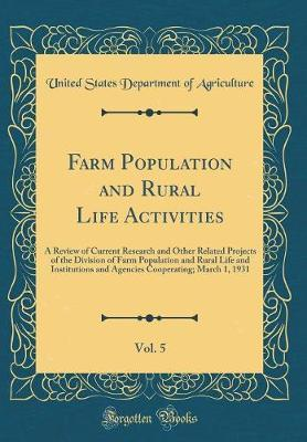 Farm Population and Rural Life Activities, Vol. 5 by United States Department of Agriculture