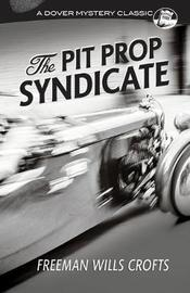 The Pit Prop Syndicate by Freeman Crofts