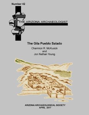 The Gila Pueblo Salado by Charmion R McKusick