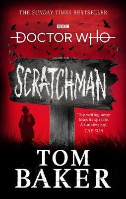 Doctor Who: Scratchman by Tom Baker