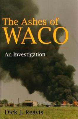 Ashes of Waco by Dick J Reavis