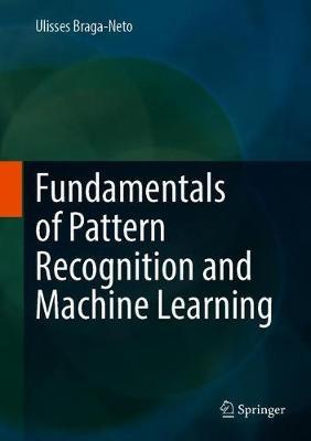 Fundamentals of Pattern Recognition and Machine Learning by Ulisses Braga-Neto