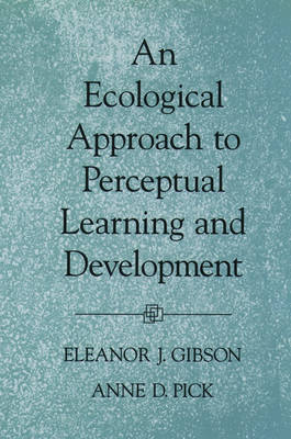An Ecological Approach to Perceptual Learning and Development by Eleanor J. Gibson image